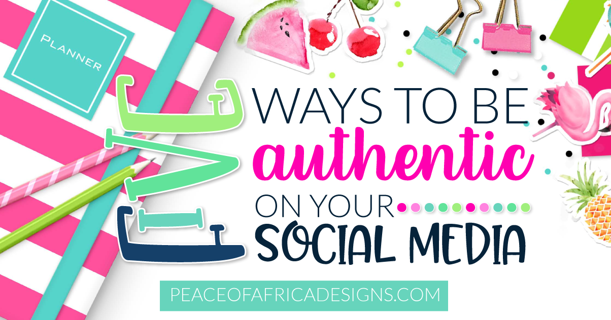 Five Ways to be More Authentic on Your Social Media